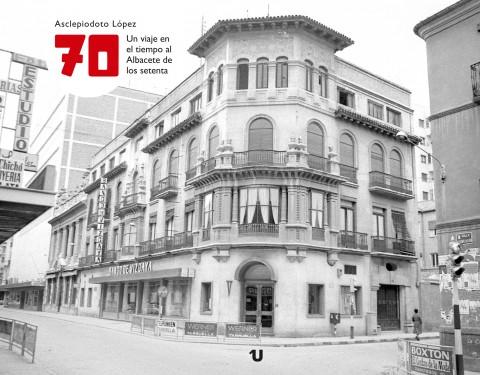 70. Un viaje en el tiempo al Albacete de los setenta