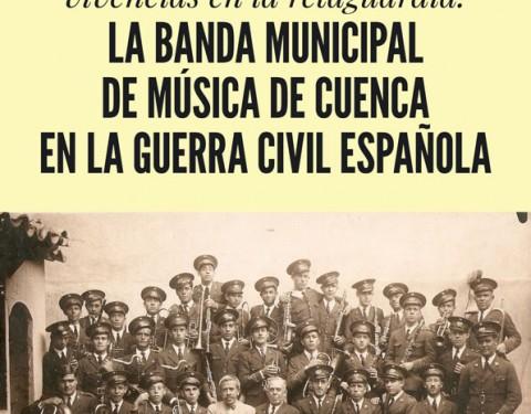 La banda municipal de música de Cuenca en la Guerra Civil española