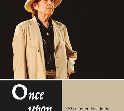 Once Upon A Time, 365 días en la vida de Bob Dylan