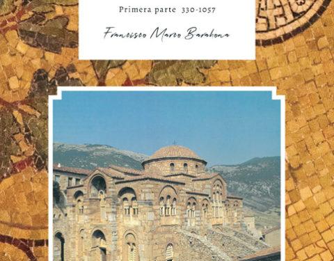 Bizancio, su historia en su arquitectura. 1ª parte 330-1057