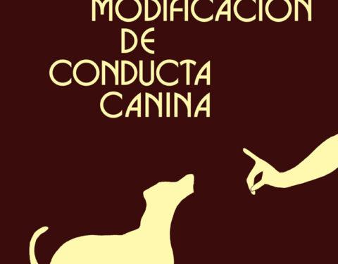 Técnicas de Modificación de conducta canina 6ª