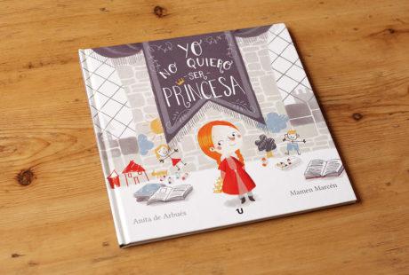 """Foto de la portada de """"Yo no quiero ser princesa""""."""